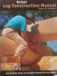Log Construction Manual by Robert Chambers